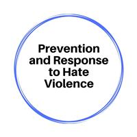 Prevention & Response to Hate Violence