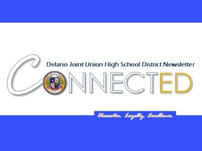 CONNECTed - Delano Joint Union High School District's Newsletter